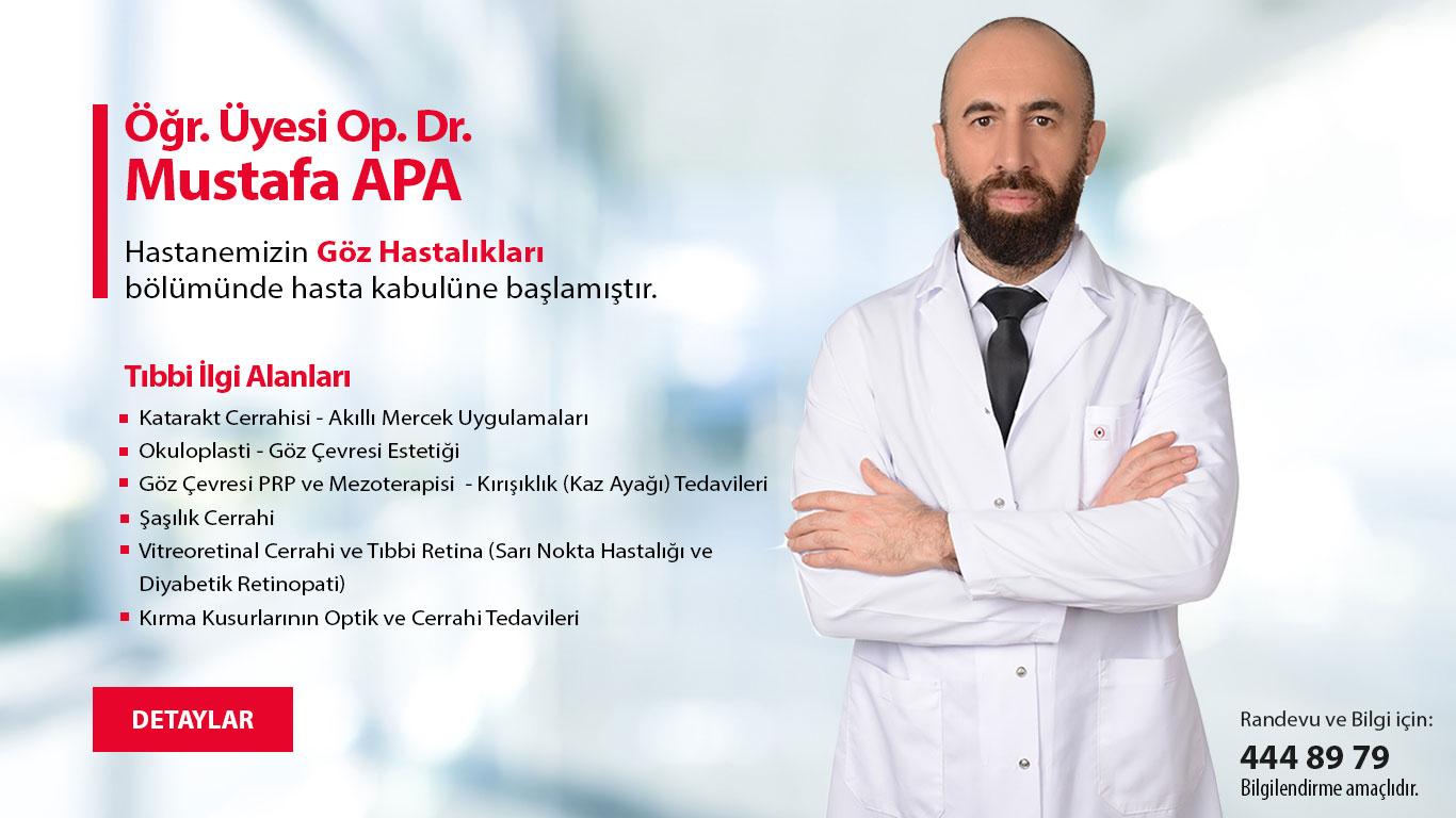 Öğr. Üyesi Op. Dr. Mustafa APA Rumeli Hastanesi'nde